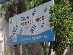 CubaElectio - Cuba – Wikipédia, a enciclopédia livre > Placa promovendo as eleições parlamentares cubanas de 2008.