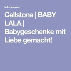 Cellstone   BABY LALA   Babygeschenke mit Liebe gemacht!