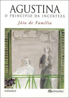 Agustina Bessa-Luís, O Princípio da Incerteza: I - Jóia de Família (2001, Guimarães)