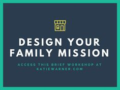 Design Your Family Mission Workshop - An easy, step-by-step tutorial for designing a mission unique to your family!