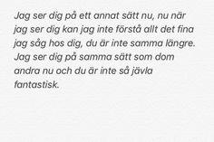 Up Quotes, Sad Love Quotes, Lyric Quotes, Best Quotes, Qoutes, Life Quotes, Swedish Quotes, Fantastic Quotes, Cool Captions