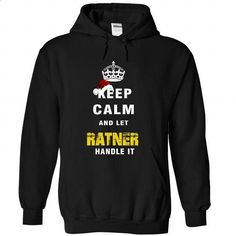 Keep Calm And Let RATNER Handle It - #school shirt #blue shirt. CHECK PRICE => https://www.sunfrog.com/Names/Keep-Calm-And-Let-RATNER-Handle-It-9673-Black-Hoodie.html?68278