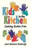 Kids In The Kitchen: Cooking Gluten Free