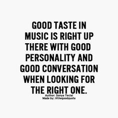 Good taste in music