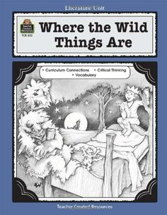 A Guide for Using Where the Wild Things Are in the Classroom (Literature Units) by Susan Kilpatrick