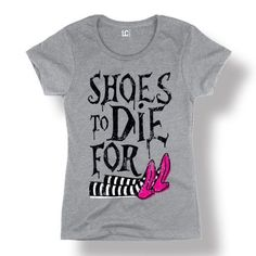 Shoes To Die For Witch Halloween High Heels Style Cute Fashion - Ladies T-Shirt, Women's, Size: XL, Grey