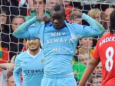 "Mario Balotelli score a goal against Man United. After he pulled up his shirt to show an undershirt stateing ""Why Always me? Manchester United, Manchester Derby, Why Always Me, Football Celebrations, Manchester City Wallpaper, Soccer News, English Premier League, Sport Football, Football Daily"