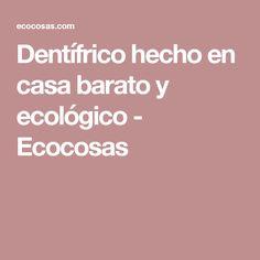 Dentífrico hecho en casa barato y ecológico - Ecocosas