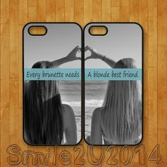 iphone 5S case,every brunette need a blonde best friends, iphone 5C case,iphone 5 case,iphone 4 case,iphone 4S case,ipod 4 case,ipod 5 case