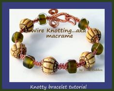 Tutorial - Wire Knotted and woven bracelet