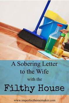 A Sobering Letter to the Wife With the Filthy House: This wasn't as harsh as it sounds. It was just honest. And I think she's right. House Cleaning Tips, Diy Cleaning Products, Deep Cleaning, Spring Cleaning, Cleaning Hacks, Cleaning Crew, Cleaning Checklist, Cleaning Solutions, Christian Homemaking