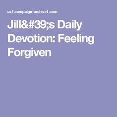 Jill's Daily Devotion: Feeling Forgiven