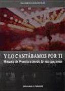 Y lo cantábamos por ti : historia de Francia a través de sus canciones / Ana María Iglesias Botrán PublicaciónValladolid : Ediciones Universidad de Valladolid, [2014]