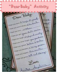 """""""Dear Baby"""" Baby Shower Activity = I want to make a fill-in-the-blank card for everyone at the baby shower to fill out while playing the song """"I Hope You Dance"""" By: LeAnn Womack http://www.youtube.com/watch?v=RV-Z1YwaOiw Later make into a cute bedtime story book =)"""