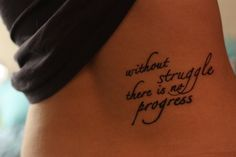 """Without struggle there is no progress"""