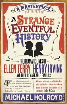 A Strange Eventful History by Michael Holroyd