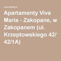 Apartamenty Viva Maria - Zakopane, w Zakopanem (ul. Krzeptowskiego 42/1A)