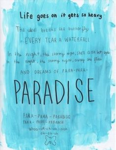 This song perfectly describes my book:) | paradise - coldplay lyrics