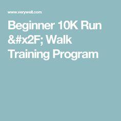 Beginner 10K Run / Walk Training Program