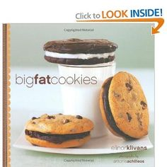 Big Fat Cookies: given to me by my SIL years ago. Awesome recipes.