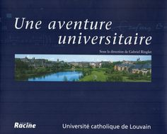 Une aventure universitaire/ Sous la direction de Gabriel Ringlet. (Université catholique de Louvain, 2000) / LB 2328.52.B35 U
