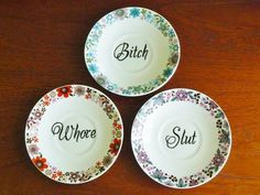 Whore Bitch Slut hand painted vintage china by trixiedelicious