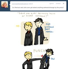 Hahaha. Although I'm pretty sure Sherlock has enough intelligence, law knowledge, and not to mention protectiveness of John, to keep him from saying that in front of the press!!!