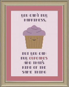 Cross-stitch pattern: You can't buy happiness, but you can buy cupcakes. $3.00, via Etsy.