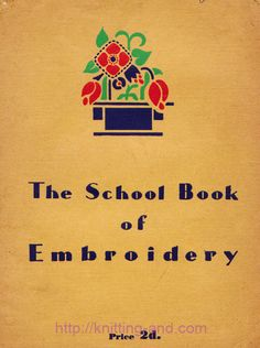 Retro Embroidery Patterns The Vintage Pattern Files: Sewing - The Schoolbook of Embroidery Vintage Embroidery, Ribbon Embroidery, Embroidery Applique, Embroidery Stitches, Embroidery Patterns, Embroidery Books, Bullion Embroidery, Sewing Patterns, Butterfly Embroidery