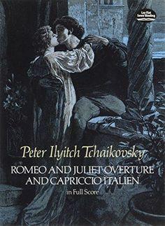 Romeo and Juliet Overture and Capriccio Italien in Full Score (Dover Music Scores)