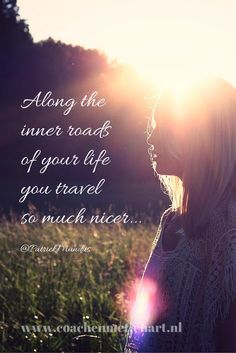 Along the inner roads of your life, you travel so much nicer. Love Me Quotes, Best Quotes, Life Coach Quotes, Beautiful Lyrics, Country Quotes, More Than Words, English Quotes, True Words, Travel Quotes