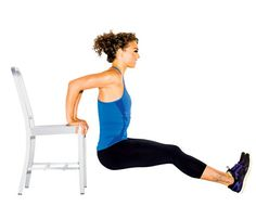 Chair Dip.  Exercises you can do at home!  Sit on edge of a chair, hands on edge of seat, fingers forward, legs extended, feet flexed. Use arms to lift yourself off chair. Bend elbows, lowering body until upper arms are almost parallel to floor, hips directly under shoulders (as shown). Push through hands to rise back up for 1 rep. Do 12 reps.