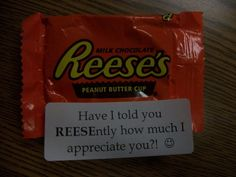Have I told you reesently how much I appreciate you?