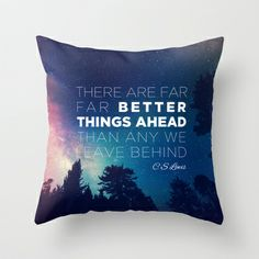 """CS Lewis """"Better Things Ahead"""" Throw Pillow by Pocket Fuel - $20.00"""