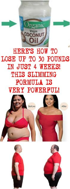 HERE'S HOW TO LOSE UP TO 30 POUNDS IN JUST 4 WEEKS! THIS SLIMMING FORMULA IS VERY POWERFUL!