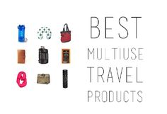 10 Multiuse Travel Products You Need to Pack (SmarterTravel e 04.21.14)