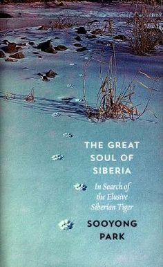 See The great soul of Siberia : in search of the elusive Siberian tiger in our library's catalogue.