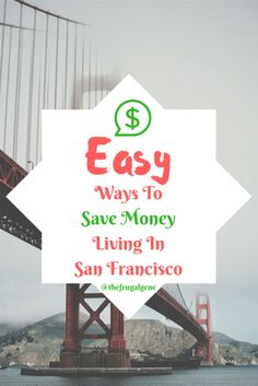 Advice from a ex SFer of 9 years. Easy money saving guide. frugal living, #sanfrancisco, personal finance