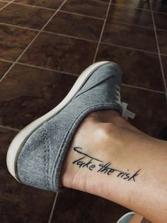 """Ankle tattoo. """"Take the risk"""" Foot tattoo"""