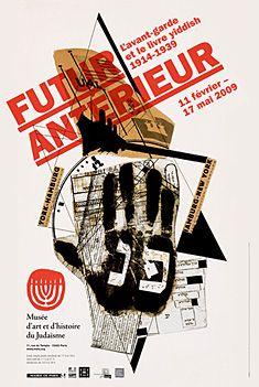 Futur antérieur L'avant-garde et le livre yiddish 1914-1939     Musée d'art et d'histoire du Judaïsme,   Paris      see also: http://www.pixelcreation.fr/graphismeart-design/art/futur-anterieur/