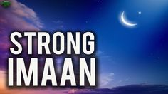 Secret Formula To Strong Imaan