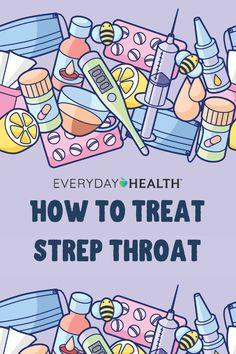 Learn the best ways to treat strep throat.
