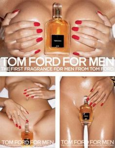 The BANNNED ad of 2007 for TOM FOR MEN PERFUME. What?this is a perfume ad? I thought it was a....nevermind...