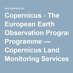 Copernicus - The European Earth Observation Programme — Copernicus Land Monitoring Services