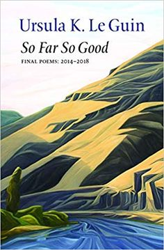 """Read """"So Far So Good"""" by Ursula K. Le Guin available from Rakuten Kobo. """"Ursula K. Le Guin, loved by millions for her fantasy and science-fiction novels, ponders life, death and the vast beyon. Book Club Books, The Book, Books To Read, Book Clubs, Ursula, The Dispossessed, Good New Books, Fallen Book, Margaret Atwood"""