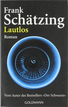 Platz #33: Lautlos: Frank Schätzing. Einer meiner favorisierten deutschsprachigen Autoren!