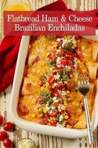 Flatbread Ham and Cheese Brazilian Enchiladas