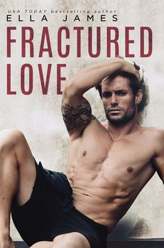 Fractured Love (Off-Limits Romance #3) by Ella James –out July 19, 2017 (click to purchase)