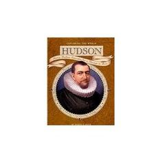 Hudson: Henry Hudson Searches for a Passage to Asia (Exploring the World series)
