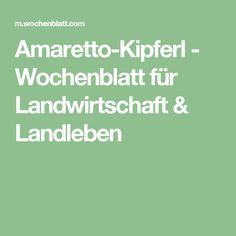 Amaretto-Kipferl - Wochenblatt für Landwirtschaft & Landleben